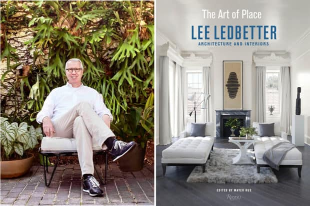 Lee Ledbetter, photographed by Henrik A. Knudsen, Jr. (left); The cover of Lee Ledbetter's new book, The Art of Place, published by Rizzoli.